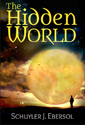 Thumbnail image for An Interview with Schuyler J. Ebersol, author of The Hidden World