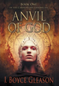 Thumbnail image for An Interview with J. Boyce Gleason, author of Anvil of God